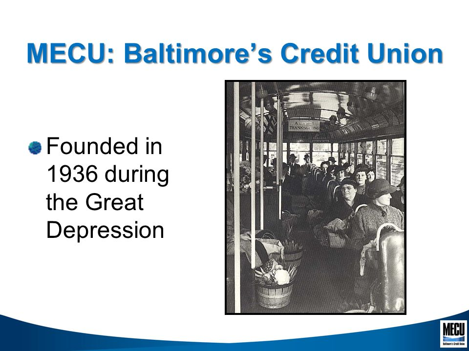 MECU: Baltimores Credit Union Founded in 1936 during the Great Depression