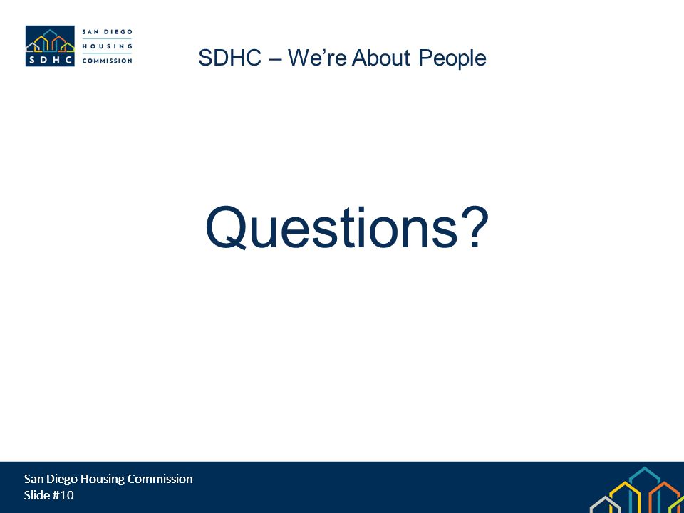 San Diego Housing Commission Slide # Questions.