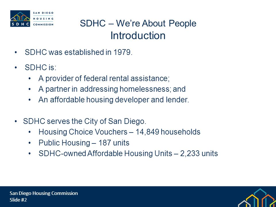 San Diego Housing Commission Slide # SDHC was established in 1979.