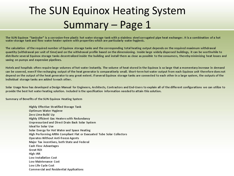 The SUN Equinox Heating System Summary – Page 1 The SUN Equinox Sanicube is a corrosion-free plastic hot water storage tank with a stainless steel cor