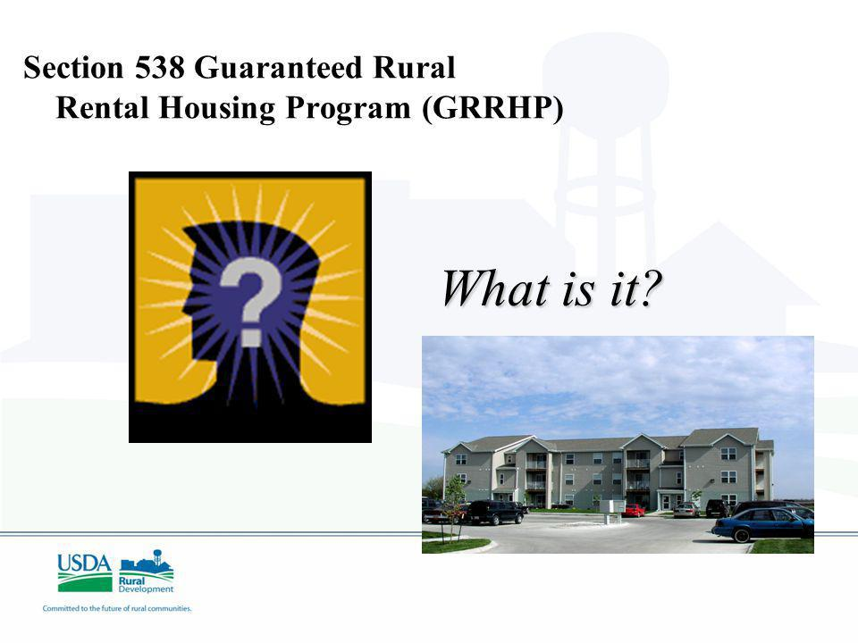 Section 538 Guaranteed Rural Rental Housing Program (GRRHP) What is it?