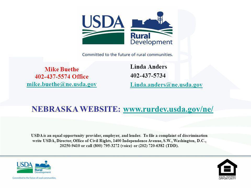 Mike Buethe 402-437-5574 Office mike.buethe@ne.usda.gov Linda Anders 402-437-5734 Linda.anders@ne.usda.gov USDA is an equal opportunity provider, employer, and lender.