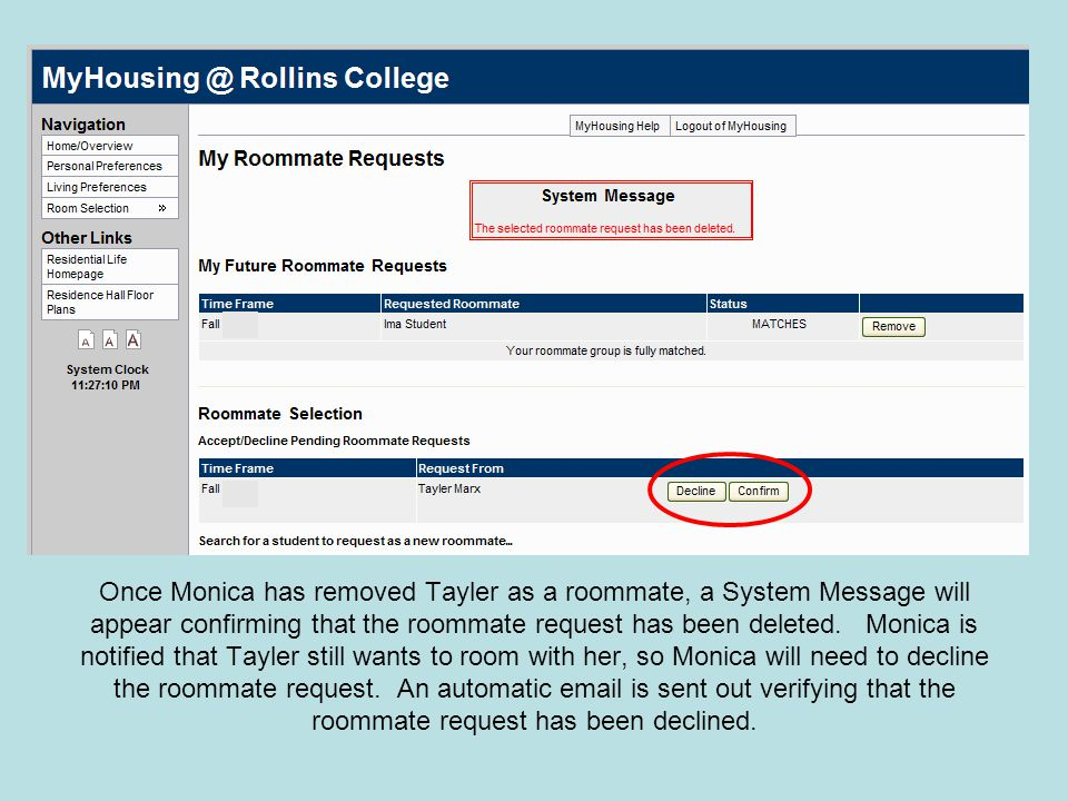 Once Monica has removed Tayler as a roommate, a System Message will appear confirming that the roommate request has been deleted.