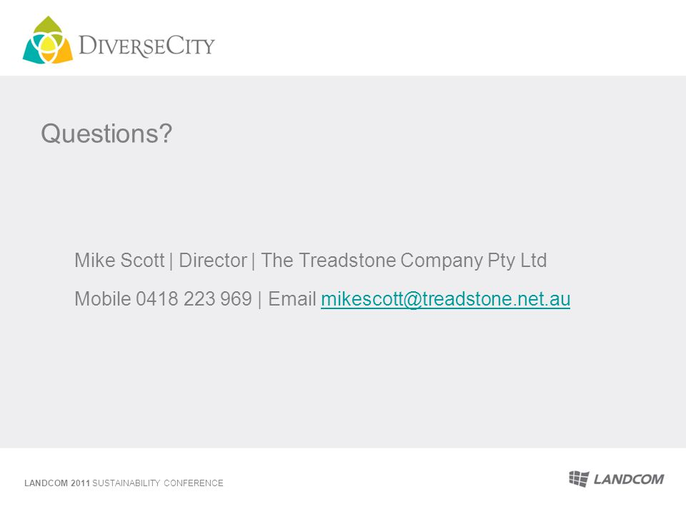 Questions? Mike Scott | Director | The Treadstone Company Pty Ltd Mobile 0418 223 969 | Email mikescott@treadstone.net.aumikescott@treadstone.net.au L