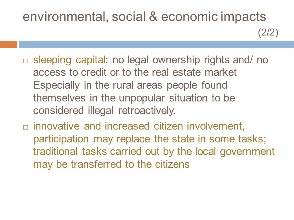 environmental, social & economic impacts (2/2) sleeping capital: no legal ownership rights and/ no access to credit or to the real estate market Espec