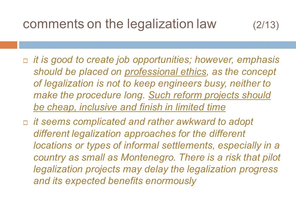 comments on the legalization law (2/13) it is good to create job opportunities; however, emphasis should be placed on professional ethics, as the conc