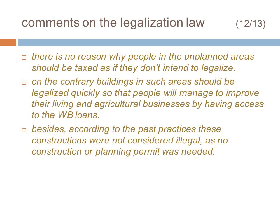 comments on the legalization law (12/13) there is no reason why people in the unplanned areas should be taxed as if they dont intend to legalize.