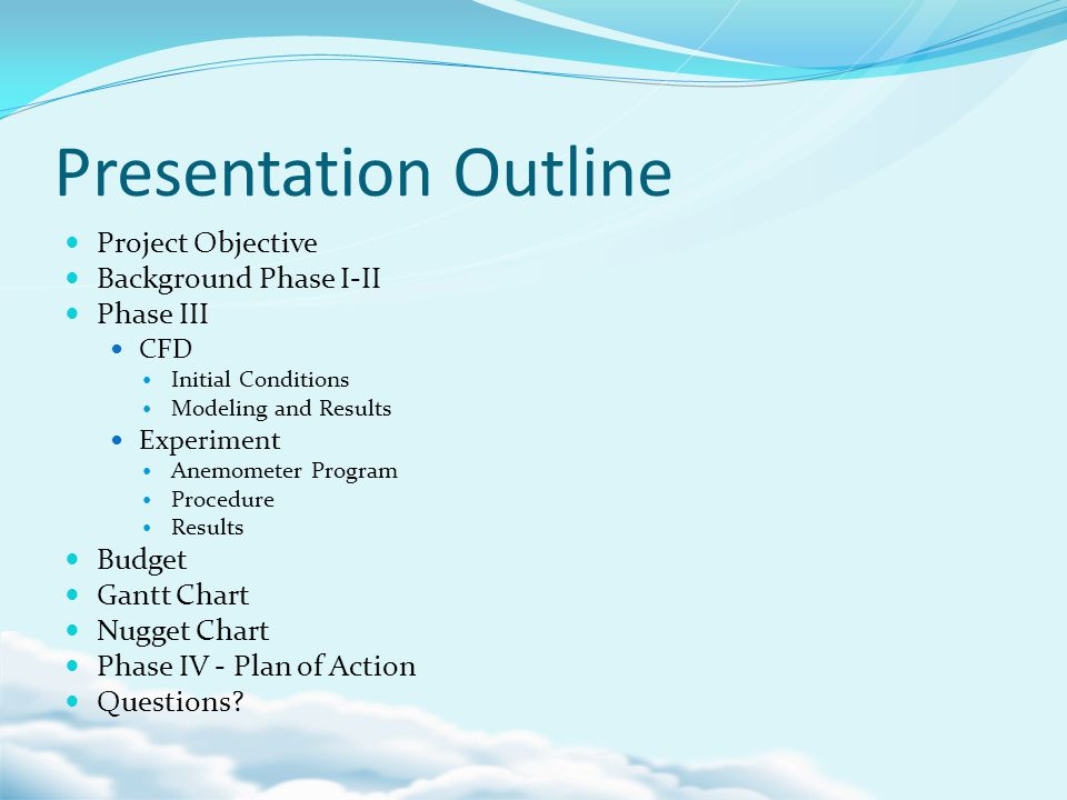 Presentation Outline Project Objective Background Phase I-II Phase III CFD Initial Conditions Modeling and Results Experiment Anemometer Program Proce