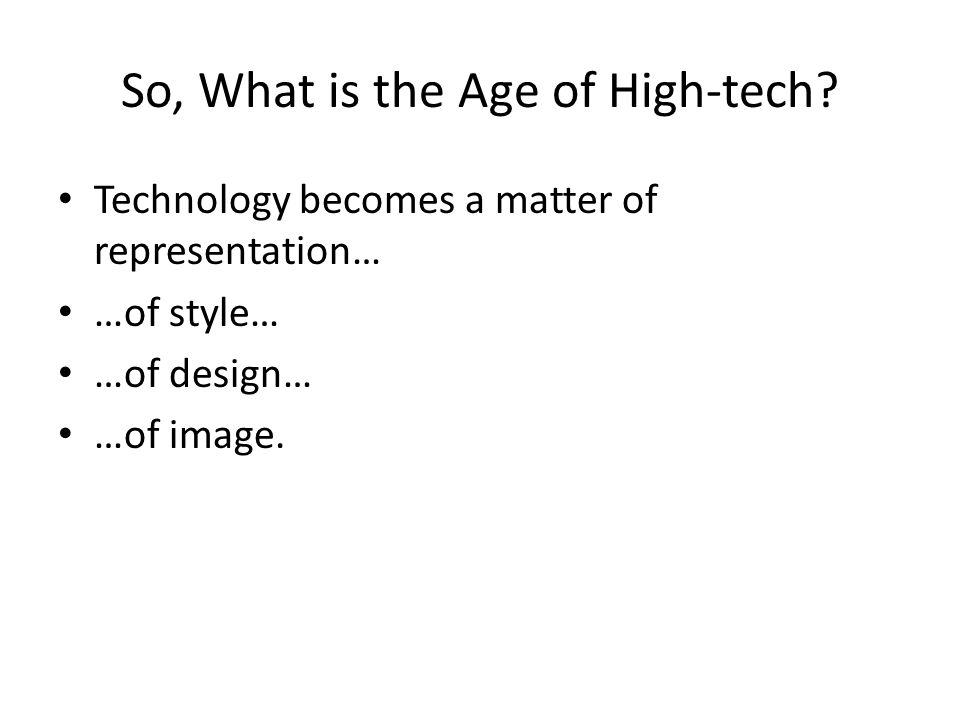 So, What is the Age of High-tech.