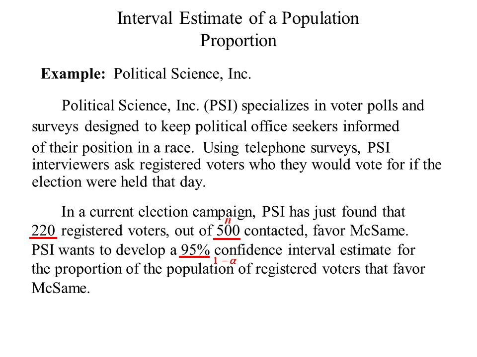 Political Science, Inc. (PSI) specializes in voter polls and surveys designed to keep political office seekers informed of their position in a race. U