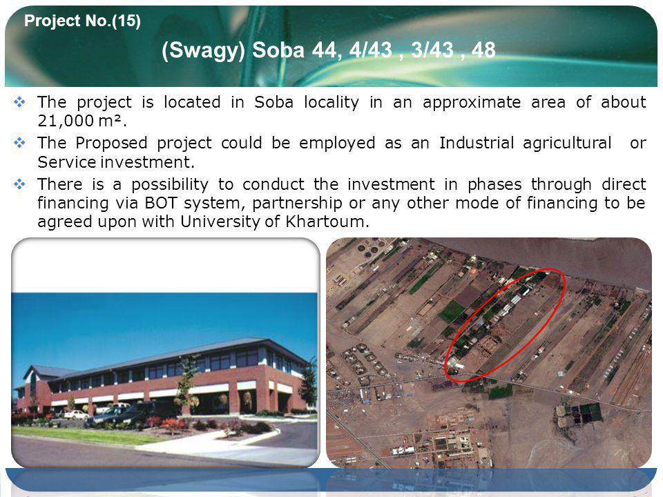 (Swagy) Soba 44, 4/43, 3/43, 48 The project is located in Soba locality in an approximate area of about 21,000 m². The Proposed project could be emplo