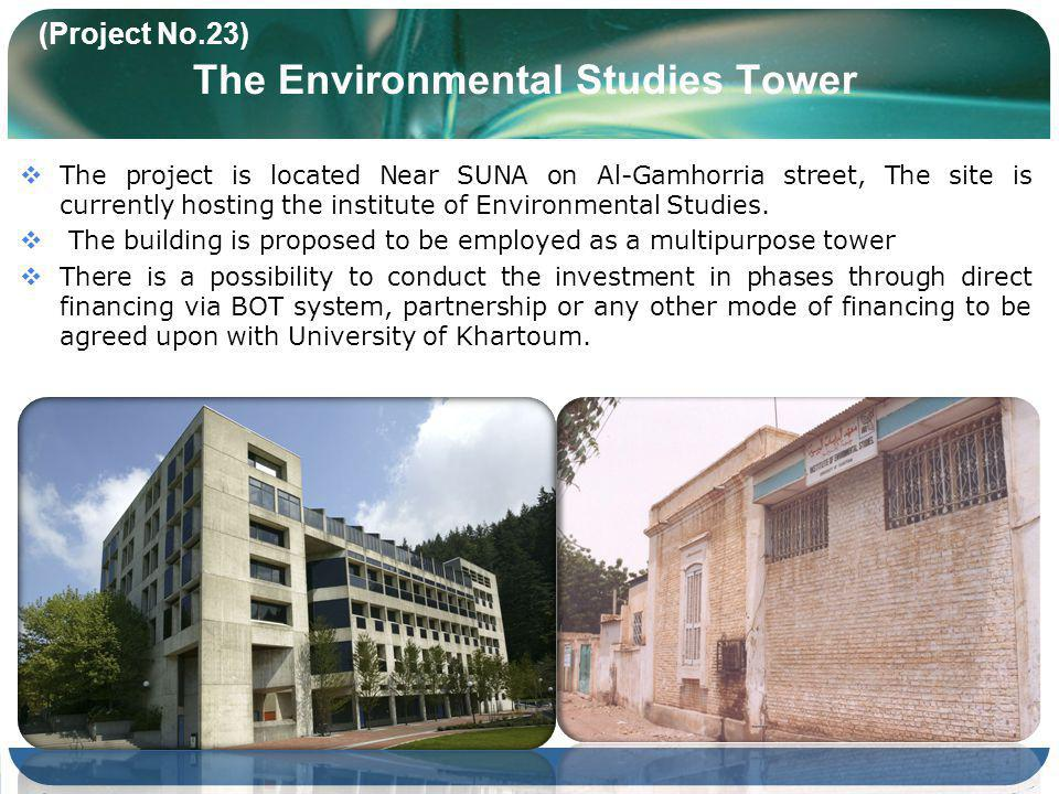(Project No.23) The Environmental Studies Tower The project is located Near SUNA on Al-Gamhorria street, The site is currently hosting the institute o