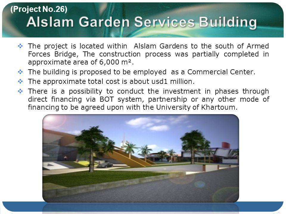 The project is located within Alslam Gardens to the south of Armed Forces Bridge, The construction process was partially completed in approximate area of 6,000 m².