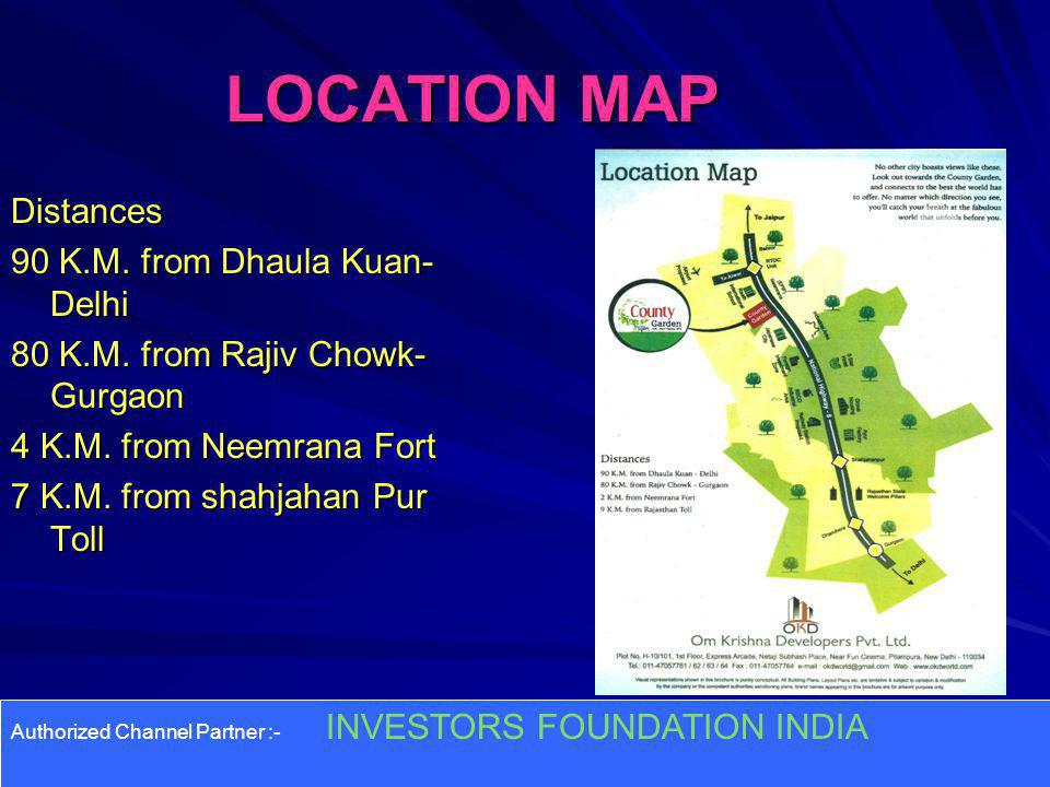 LOCATION MAP Distances 90 K.M.from Dhaula Kuan- Delhi 80 K.M.