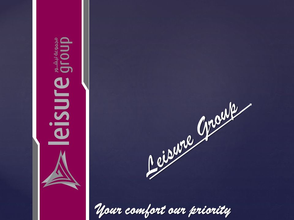 { Leisure Group Your comfort our priority