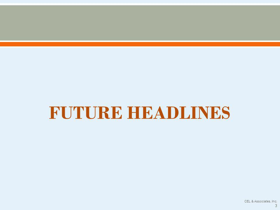 FUTURE HEADLINES CEL & Associates, Inc. 3