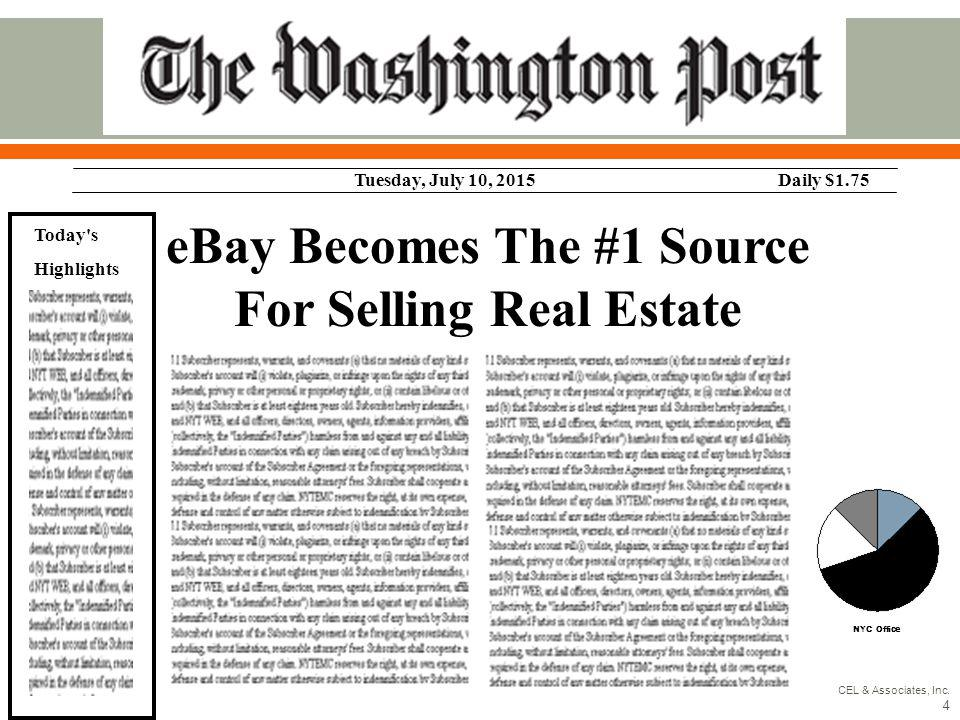 Tuesday, July 10, 2015Daily $1.75 Today s Highlights NYC Office eBay Becomes The #1 Source For Selling Real Estate CEL & Associates, Inc.