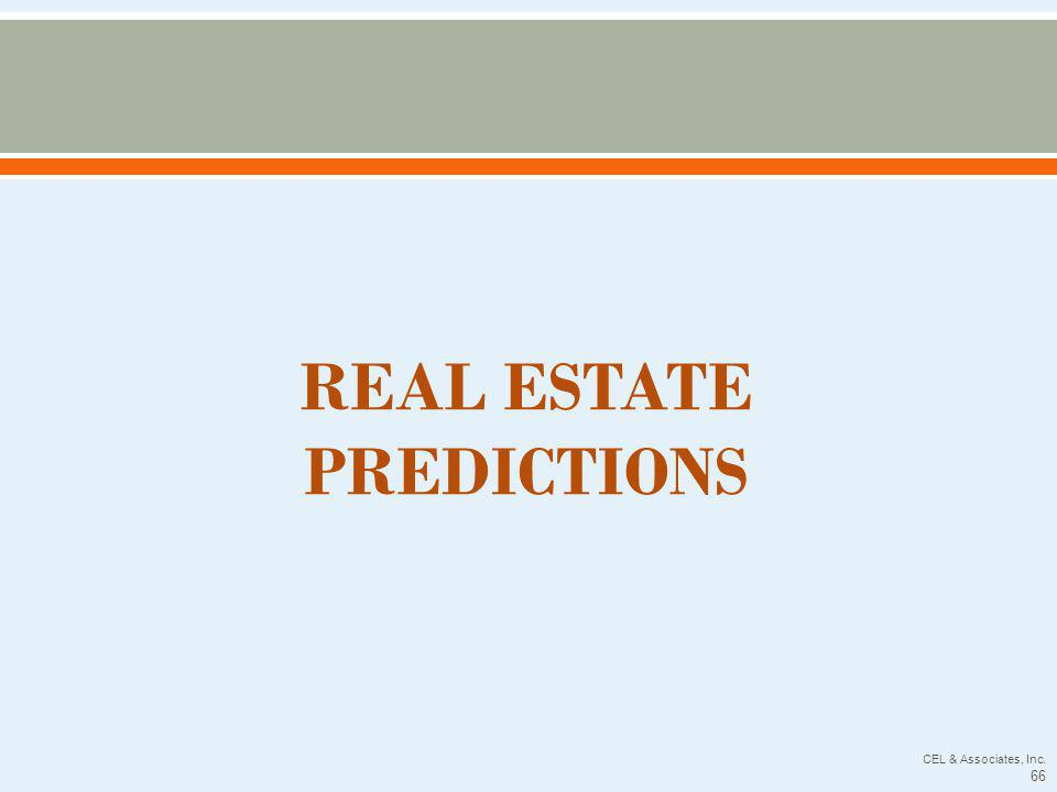 REAL ESTATE PREDICTIONS CEL & Associates, Inc. 66