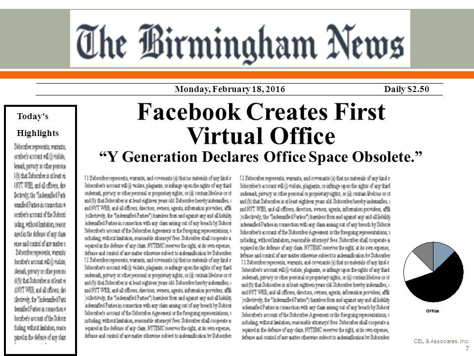 Monday, February 18, 2016Daily $2.50 Today's Highlights Office Facebook Creates First Virtual Office Y Generation Declares Office Space Obsolete. CEL