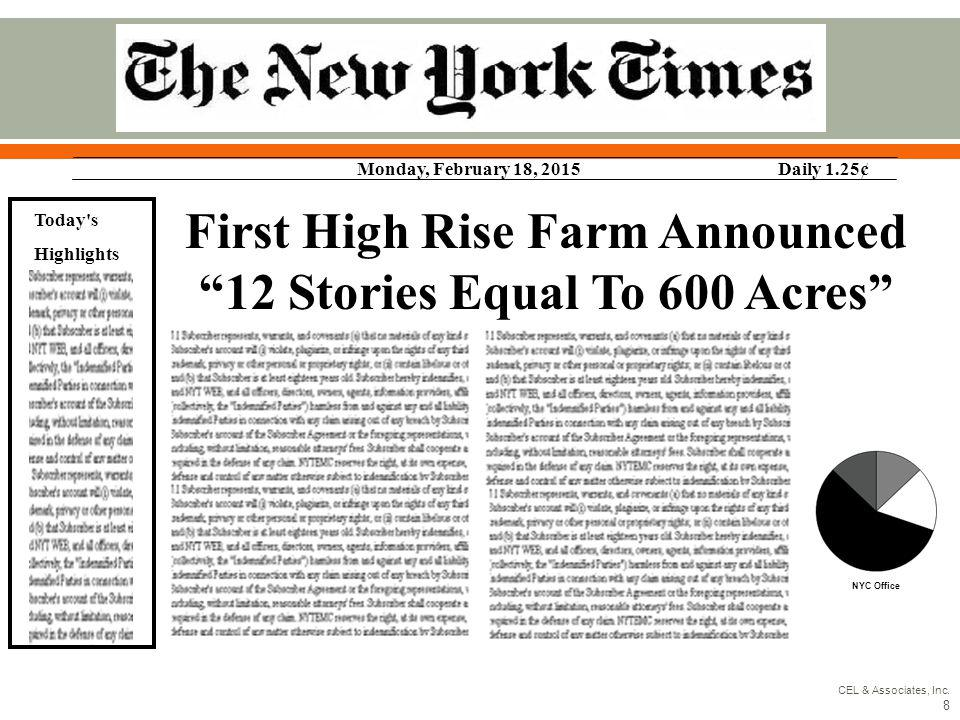 First High Rise Farm Announced 12 Stories Equal To 600 Acres Monday, February 18, 2015Daily 1.25¢ Today's Highlights NYC Office CEL & Associates, Inc.