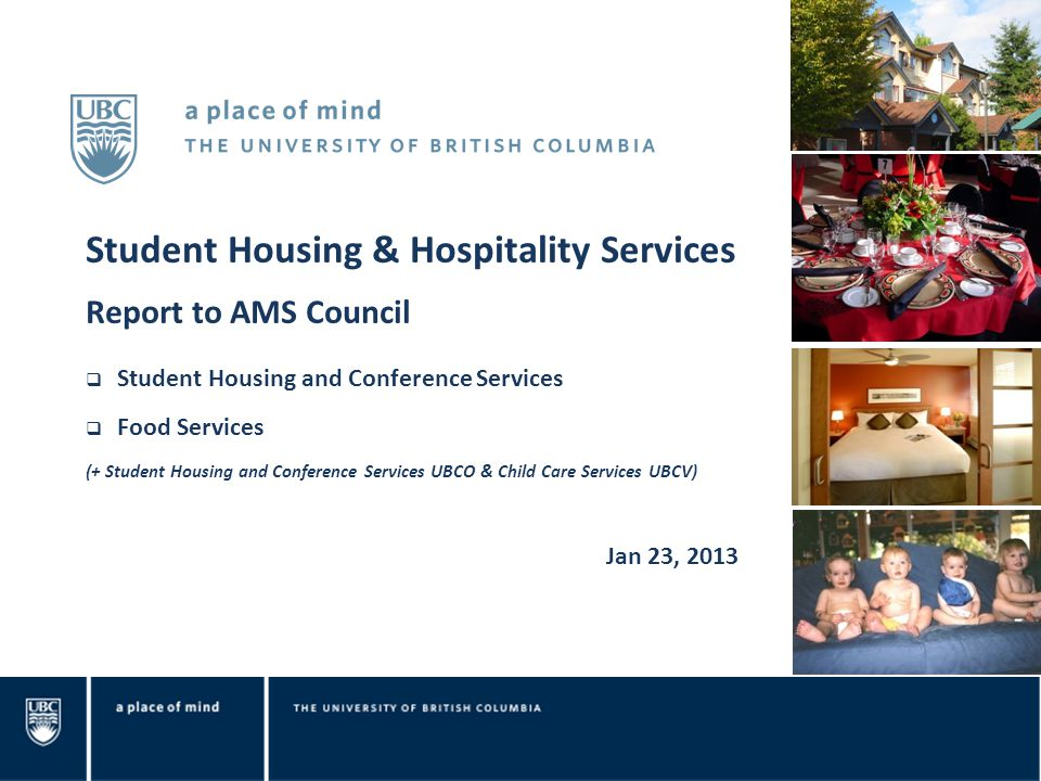 Student Housing & Hospitality Services Report to AMS Council Student Housing and Conference Services Food Services (+ Student Housing and Conference S