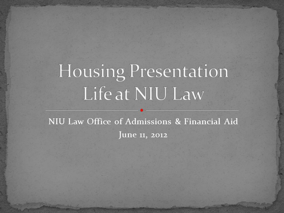 NIU Law Office of Admissions & Financial Aid June 11, 2012