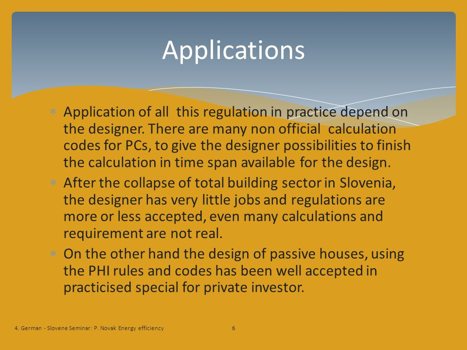 Application of all this regulation in practice depend on the designer.