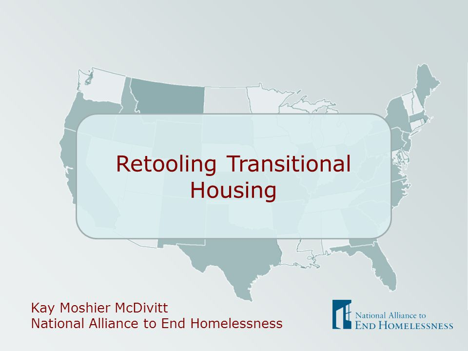 Kay Moshier McDivitt National Alliance to End Homelessness Retooling Transitional Housing