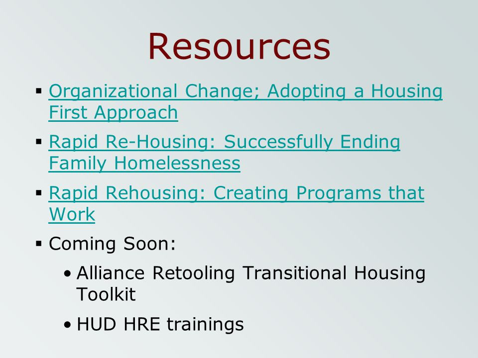 Resources Organizational Change; Adopting a Housing First Approach Organizational Change; Adopting a Housing First Approach Rapid Re-Housing: Successf