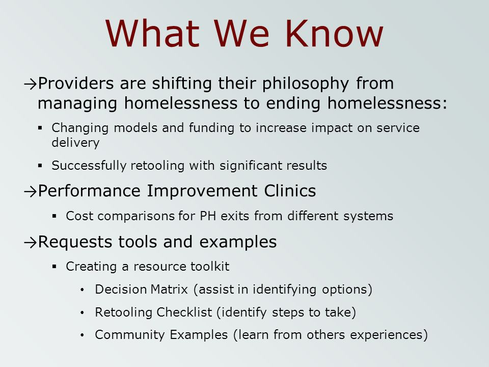Retooling to a new model Emergency Housing Rapid Rehousing Permanent Supportive Housing Retooling Options