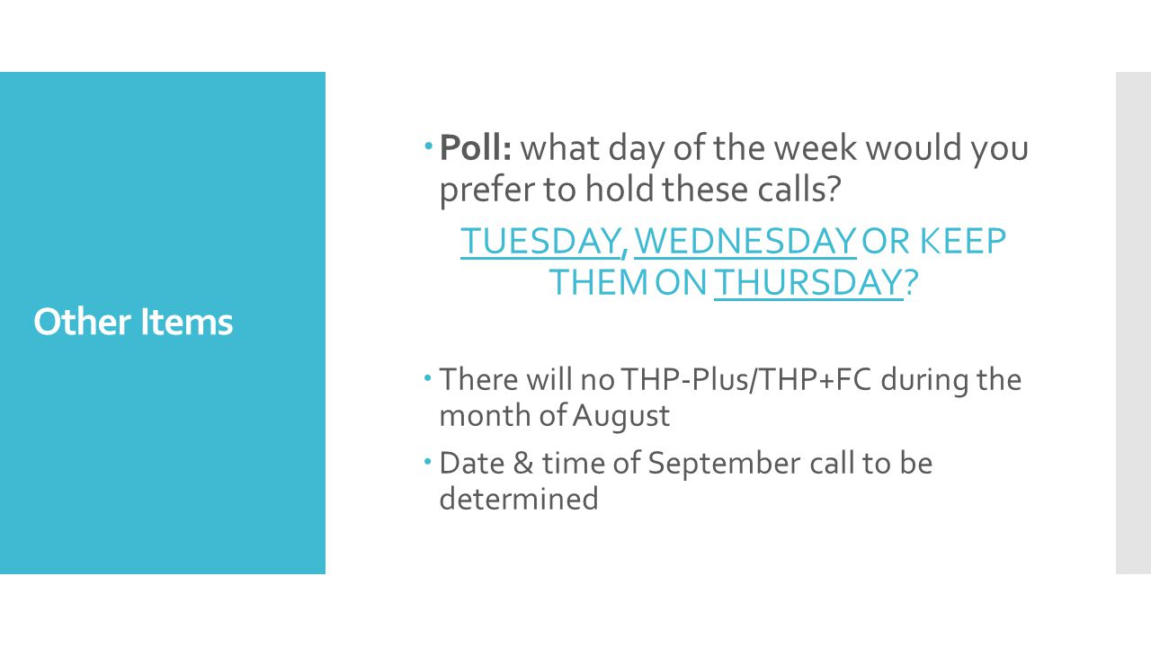Other Items Poll: what day of the week would you prefer to hold these calls.