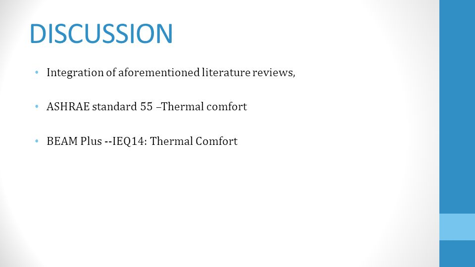 DISCUSSION Integration of aforementioned literature reviews, ASHRAE standard 55 –Thermal comfort BEAM Plus --IEQ14: Thermal Comfort