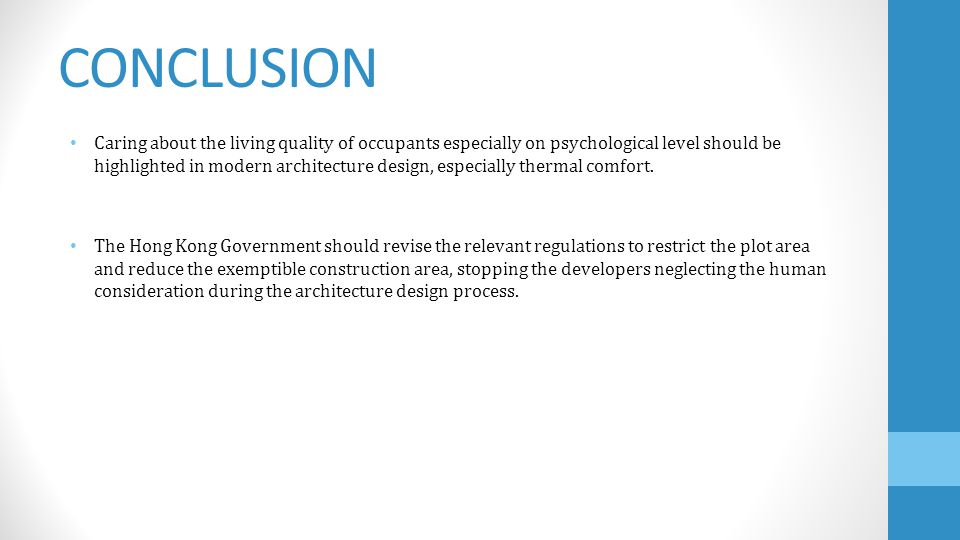 CONCLUSION Caring about the living quality of occupants especially on psychological level should be highlighted in modern architecture design, especia