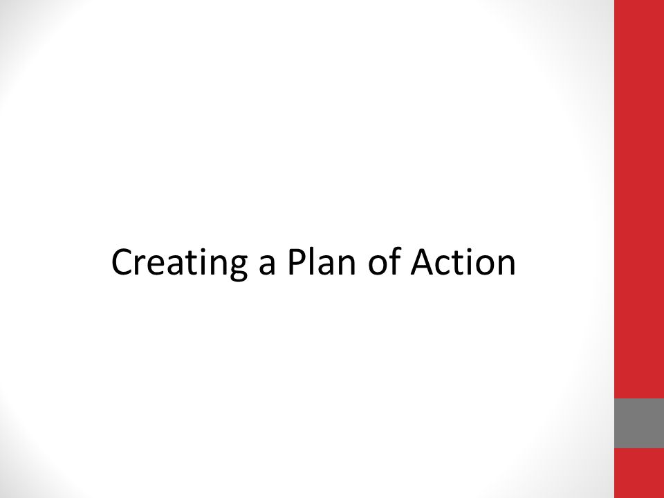 Creating a Plan of Action