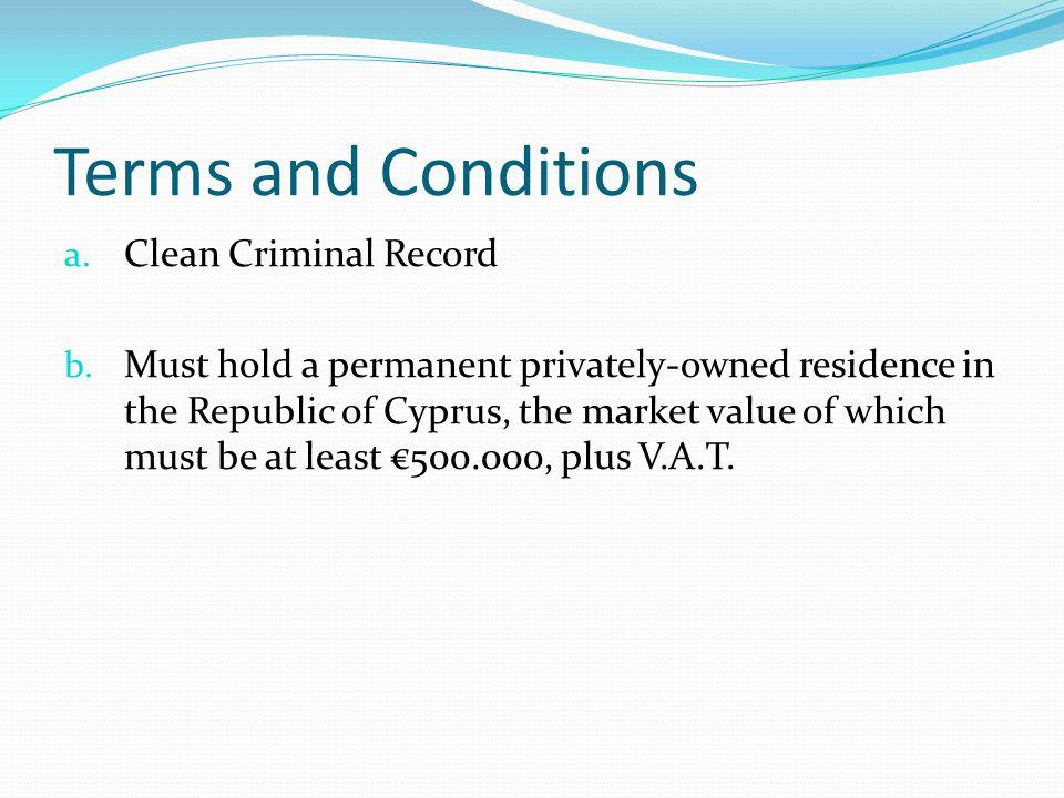 Terms and Conditions a. Clean Criminal Record b.