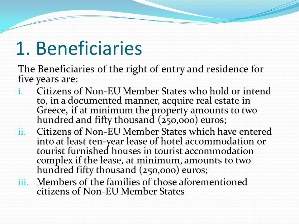 1. Beneficiaries The Beneficiaries of the right of entry and residence for five years are: i.