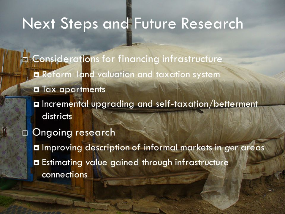 Next Steps and Future Research 7 Considerations for financing infrastructure Reform land valuation and taxation system Tax apartments Incremental upgr