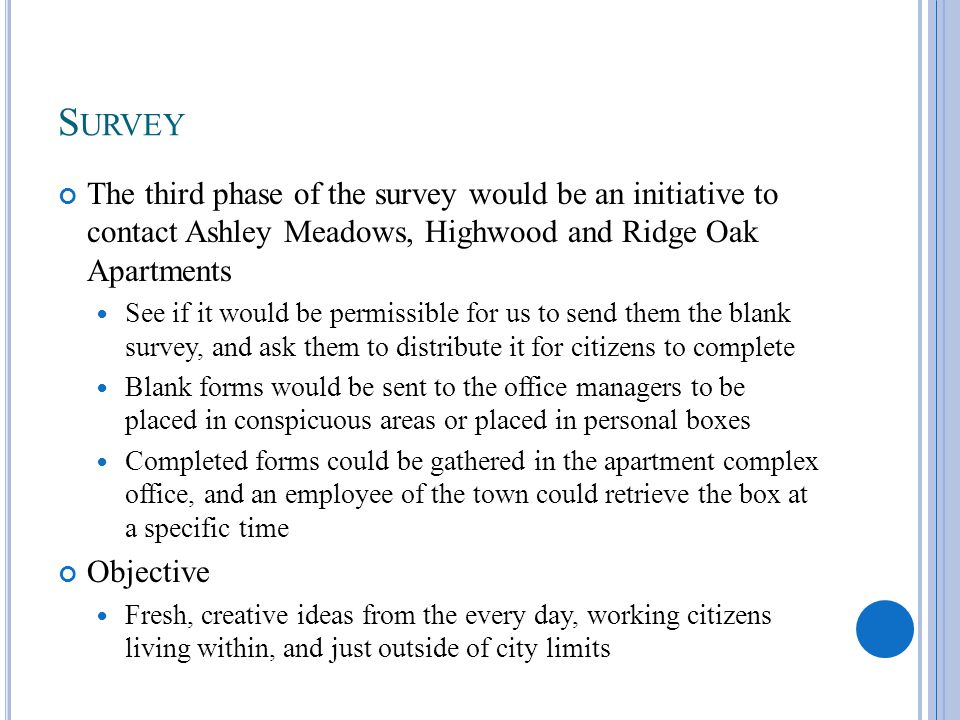 S URVEY The third phase of the survey would be an initiative to contact Ashley Meadows, Highwood and Ridge Oak Apartments See if it would be permissib