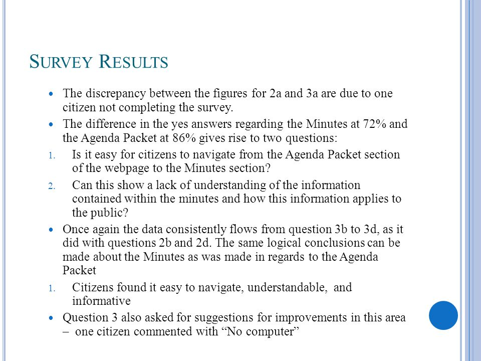 S URVEY R ESULTS The discrepancy between the figures for 2a and 3a are due to one citizen not completing the survey. The difference in the yes answers