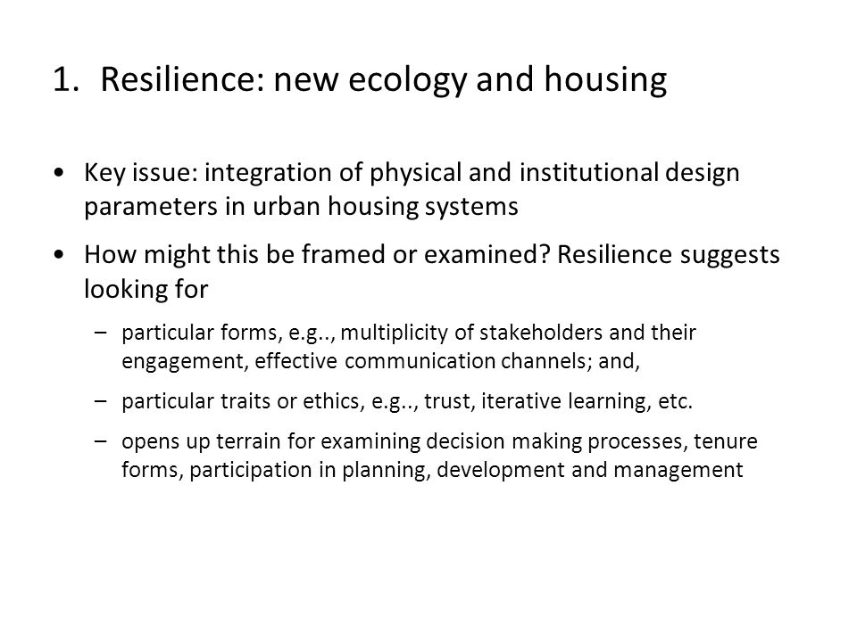 Key issue: integration of physical and institutional design parameters in urban housing systems How might this be framed or examined.