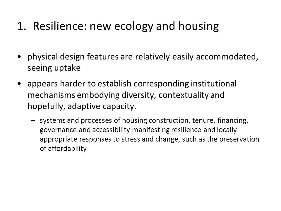 physical design features are relatively easily accommodated, seeing uptake appears harder to establish corresponding institutional mechanisms embodying diversity, contextuality and hopefully, adaptive capacity.
