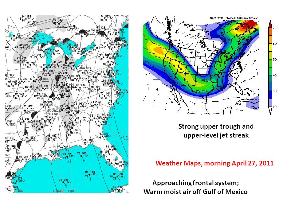 Strong upper trough and upper-level jet streak Approaching frontal system; Warm moist air off Gulf of Mexico Weather Maps, morning April 27, 2011
