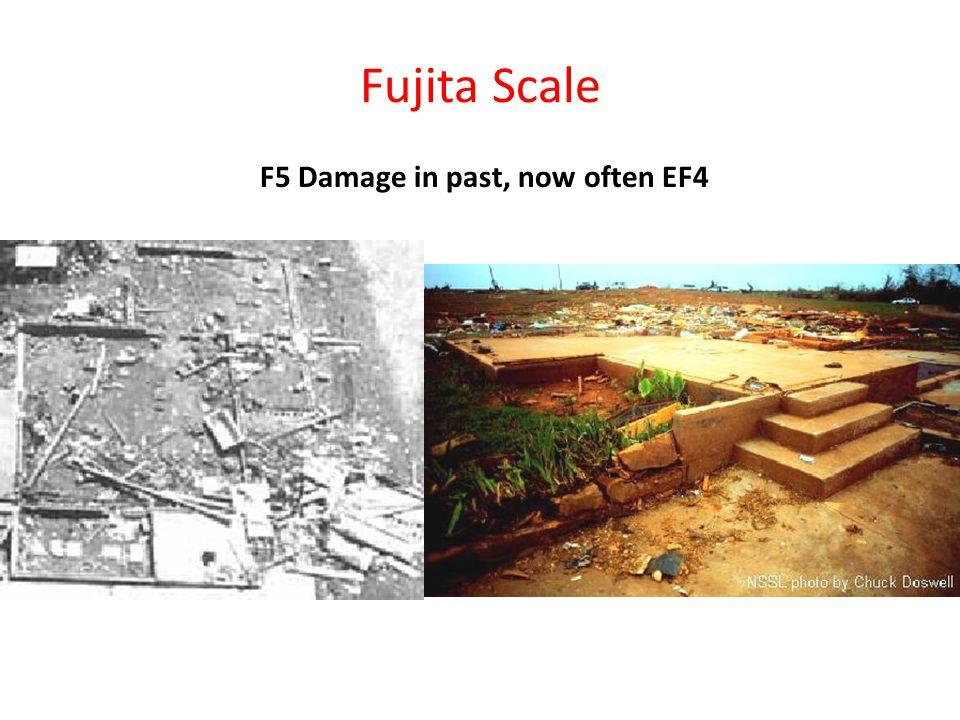 Fujita Scale F5 Damage in past, now often EF4