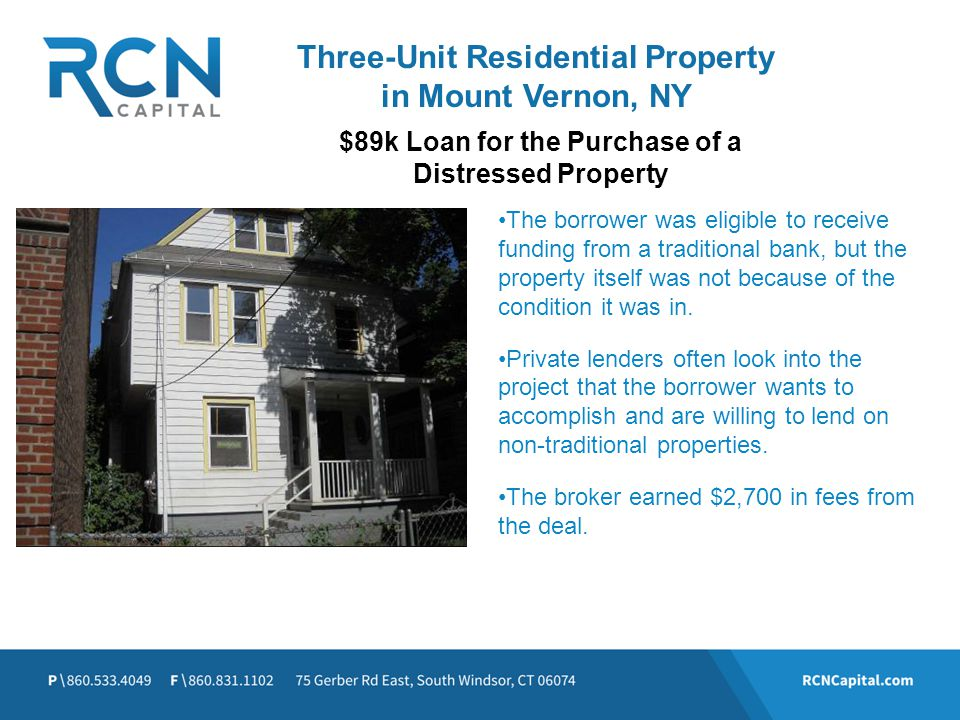 Three-Unit Residential Property in Mount Vernon, NY The borrower was eligible to receive funding from a traditional bank, but the property itself was