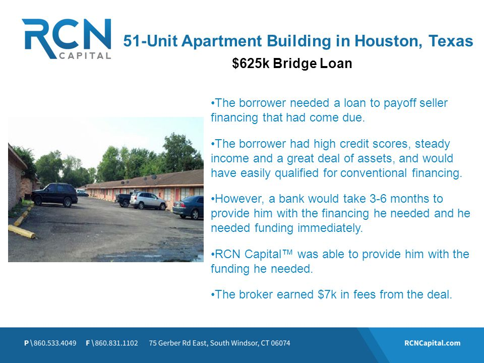 51-Unit Apartment Building in Houston, Texas The borrower needed a loan to payoff seller financing that had come due. The borrower had high credit sco