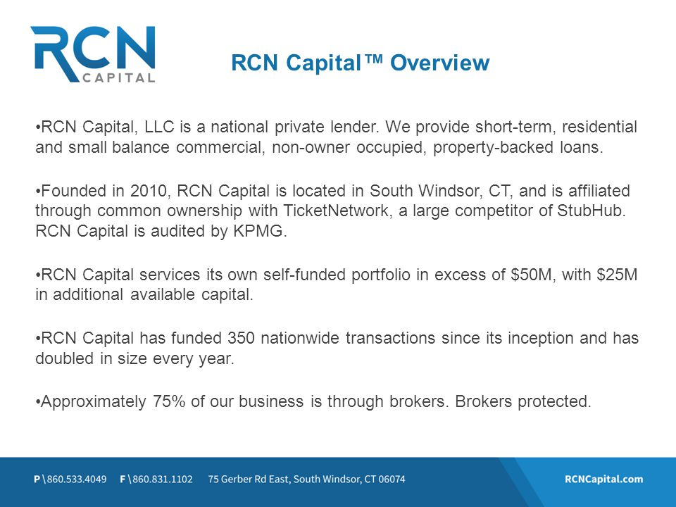 RCN Capital, LLC is a national private lender. We provide short-term, residential and small balance commercial, non-owner occupied, property-backed lo