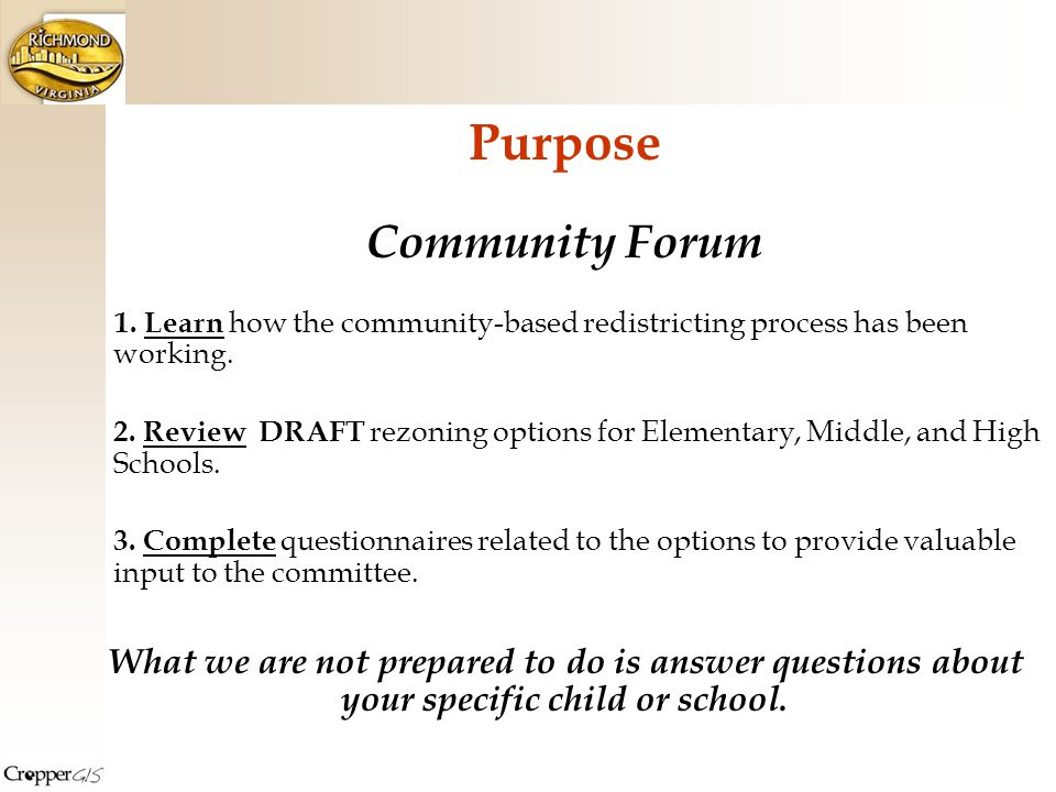 Purpose Community Forum 1. Learn how the community-based redistricting process has been working.