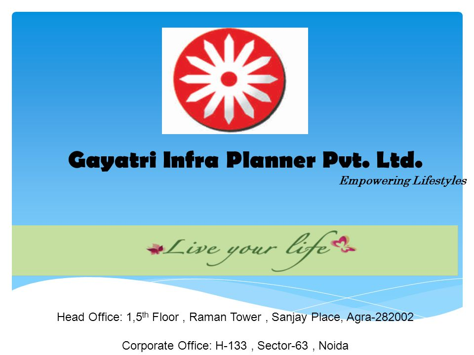INTRODUCTION Gayatri is a professionally managed group, which was incorporated in 2004.In a short span it has created a satisfied customer base on the basis of its uncompromising attitude on quality and transparency.
