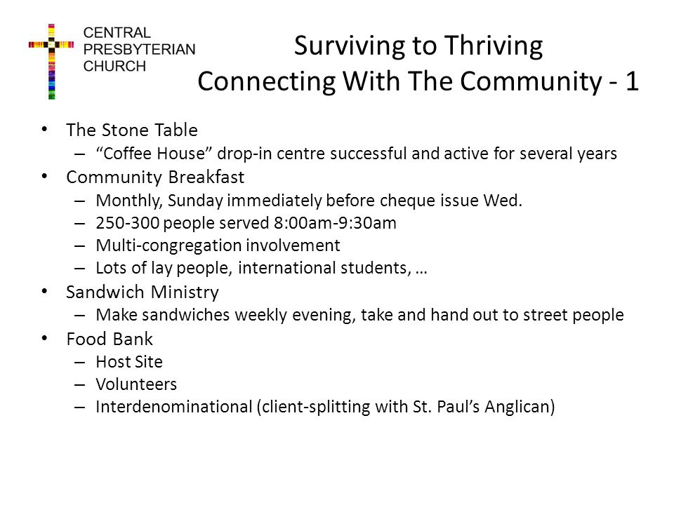 Surviving to Thriving Connecting With The Community - 1 The Stone Table – Coffee House drop-in centre successful and active for several years Community Breakfast – Monthly, Sunday immediately before cheque issue Wed.