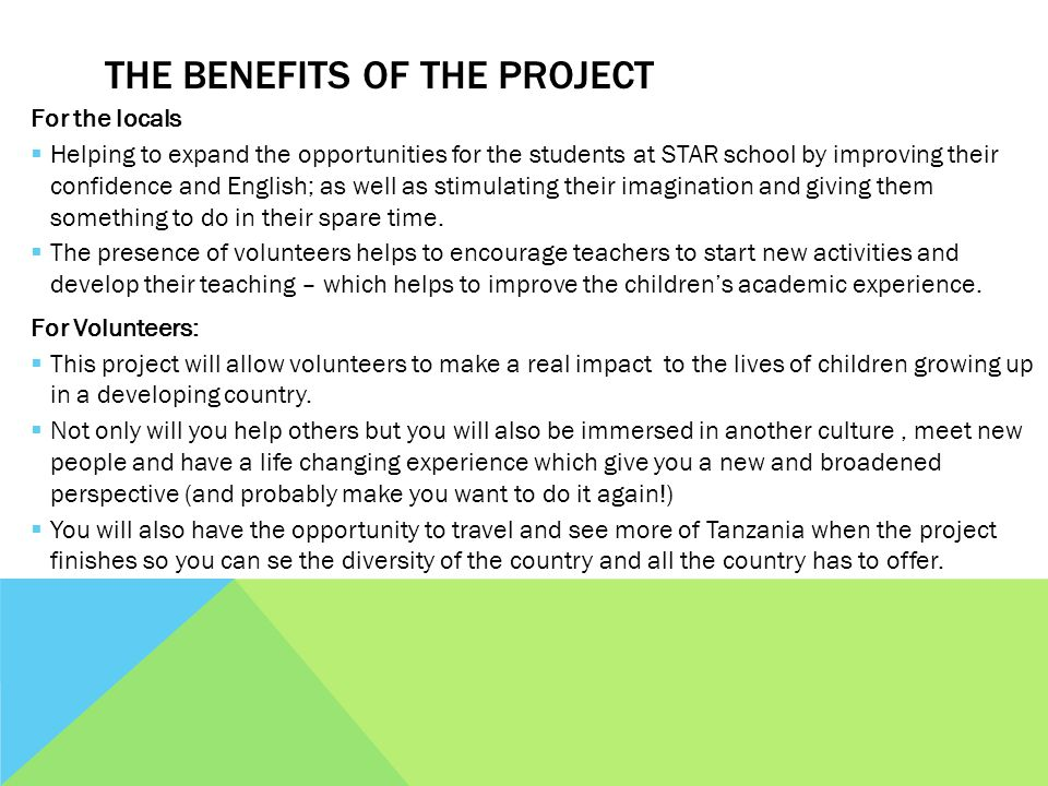 THE BENEFITS OF THE PROJECT For the locals Helping to expand the opportunities for the students at STAR school by improving their confidence and Engli